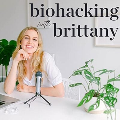 Biohacking with Brittany Podcast