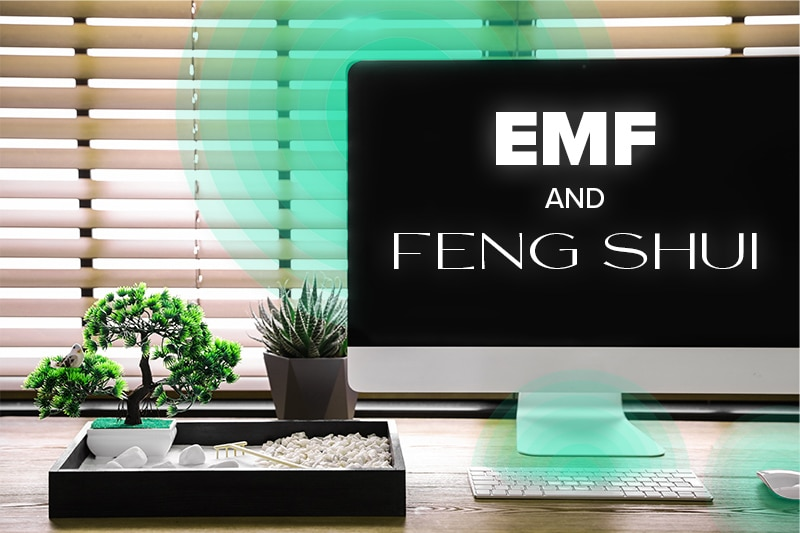 EMF and Feng Shui