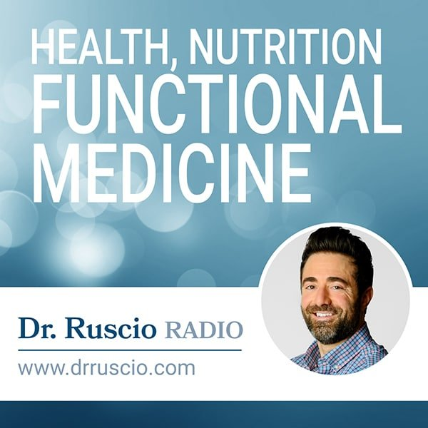 Dr. Ruscio Podcast - Health, Nutrition, and Functional Medicine