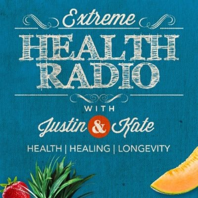 Extreme Health Radio with Justin & Kate