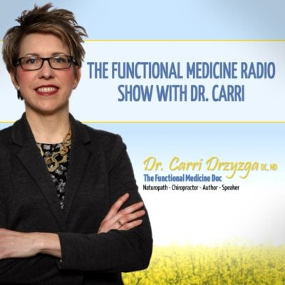 functional medicine radio show with Dr. Carri