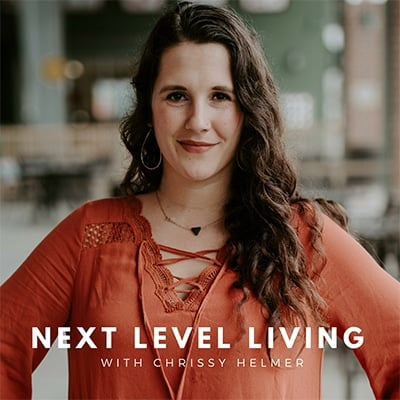Next Level Living Podcast with Chrissy Helmer