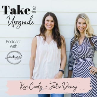 Take The Upgrade Podcast with Kari and Julie