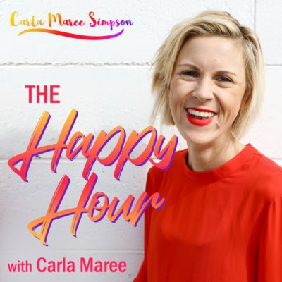 The Happy Hour Podcast with Carly Maree